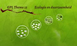 GPL Thema 12: Ecologie en duurzaamheid