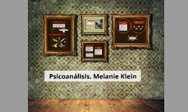 Copia de Copy of Psicoanálisis. Melanie Klein
