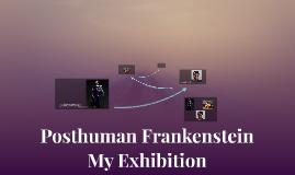 Posthuman Frankenstein