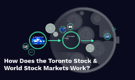 How Does the Toronto Stock & World Stock Markets Work?
