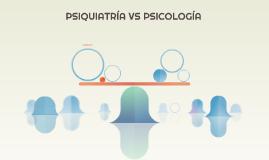 PSIQUIATRÍA VS PSICOLOGÍA
