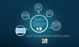 SUJETOS OBLIGADOS ANTE EL IMSS