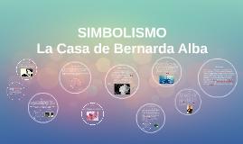 Copy of SIMBOLISMO CASA DE BERNARDA ALBA
