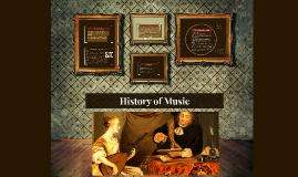 Copy of History of Music