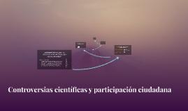 Controversias científicas y participación ciudadana