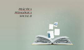 PRÁCTICA  PEDAGÓGICA SOCIAL II