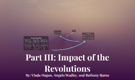 Copy of Part III: Impact of the Revolutions
