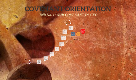 Copy of COVENANT ORIENTATION - TALK # 1