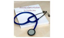 dossier d'orientation:la médecine