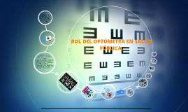 Copy of ROL DEL OPTÓMETRA EN SALUD PÚBLICA.