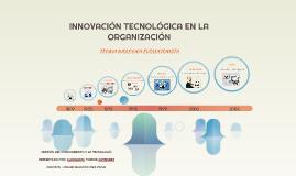 INNOVACIÓN TECNOLÓGICA EN LA ORGANIZACIÓN