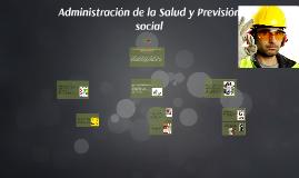 Administración de la Salud y Previnción social