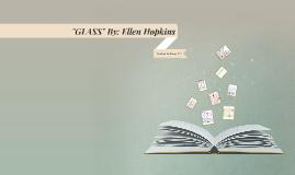 """""""GLASS"""" By: Ellen Hopkins"""
