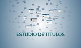 Copy of ESTUDIO DE TITULOS