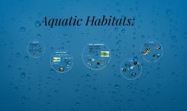Aquatic Habitats: