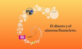 El dinero y el sistema financiero.