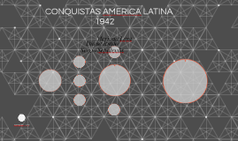 CONQUISTAS AMERICA LATINA