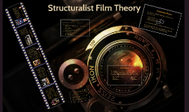 Copy of Structuralist Film Theory