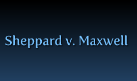 Sheppard vs Maxwell