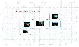 Proyectos de Interacción