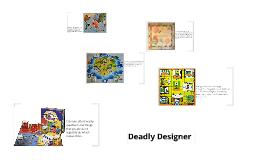 Deadly Designer