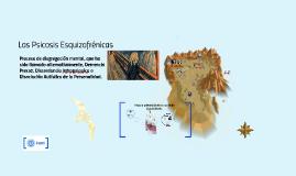 Copy of Las Psicosis Esquizofrénicas.