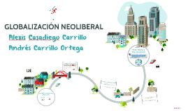 Copy of GLOBALIZACIÓN NEOLIBERAL