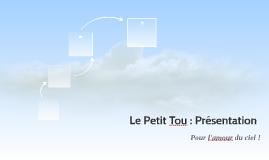 Le Petit Tou : Présentation