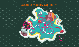 Copy of [BPMN3123] Death At Massey Company