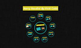 Harry Houdini By:Vicki Cobb