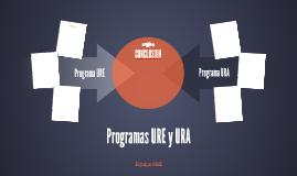 Programas URE y URA