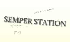 What is Semper Station?