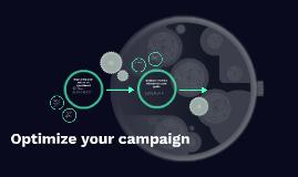 Optimize your campaign