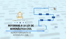 Copy of REFORMAS A LA LEY DE AERONAUTICA CIVIL