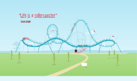 Life is a rollercoaster by Sarah Halpin