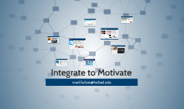 Integrate to Motivate
