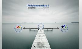 Kursintroduktion - Religionskunskap 1