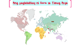 Copy of Ang paglalakbay ni Dora sa Timog Asya