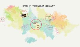 """UNIT 7  """"LITERACY SKILLS"""""""