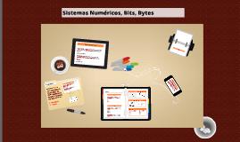 Aula 03 - Sistemas Numéricos, Bits, Bytes