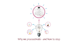 Why we procrastinate - and how to stop