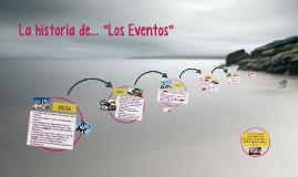 """La historia de... """"Los Eventos"""""""