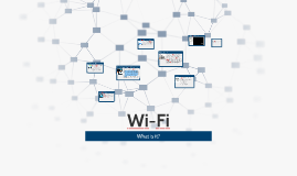 Copy of What is Wi-Fi?