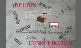 Procedimiento: ADICIÓN / CONSTRUCCIÓN. Prof.: ALBACETE, 2016