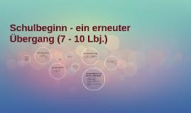 Schulbeginn - ein erneuter Übergang (7 - 10 Lbj.)