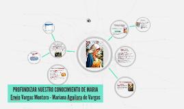 Profundizar nuestro conocimiento de María