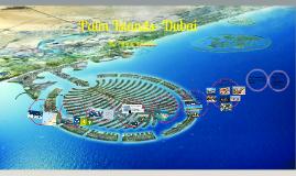 Copy of Palm Islands(Dubai)- Seven Wonders of the World