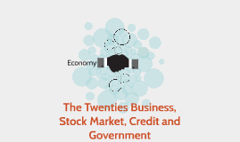 The Twenties Business, Stock Market, Credit and Government