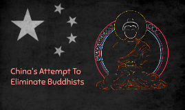 China's attempt to eliminate buddhist's