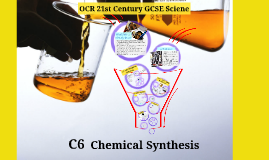 (C6) OCR 21st Century GCSE: Chemical Synthesis